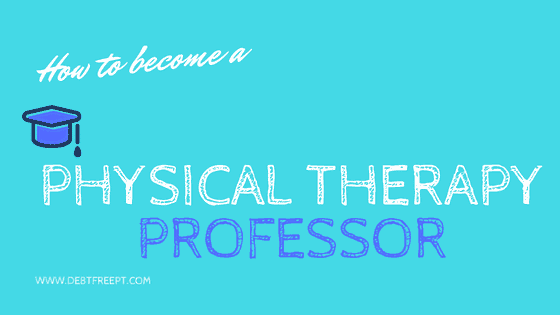 how to become a physical therapy professor