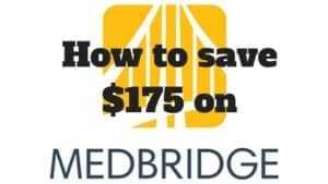 How to save $175 on MedBridge
