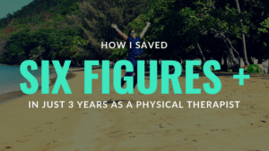 How I Earned Multi-Six Figures In Just 3 years as a physical therapist!