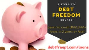 5 Steps To Debt Freedom Course - The easiest way to crush your student loans!