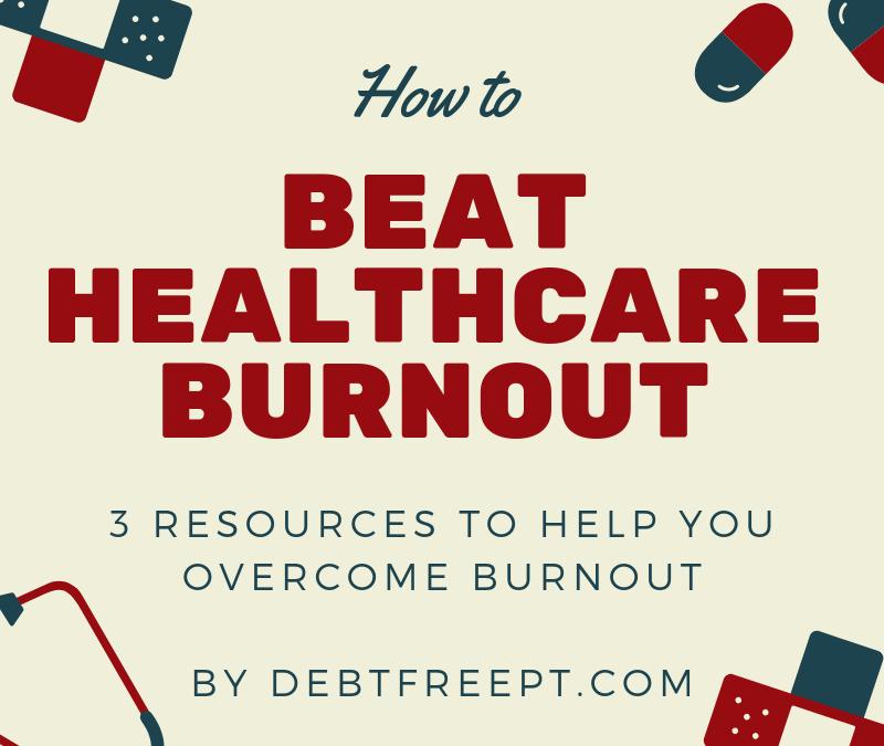 3 Amazing Resources to Combat PT Burnout